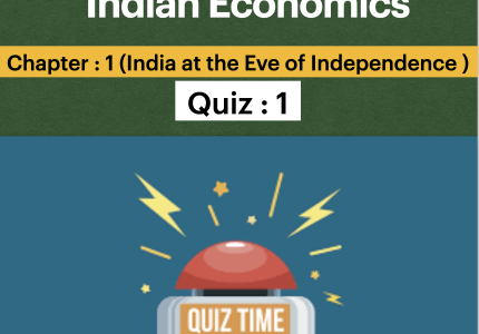 Quiz : India at the Eve of Independence