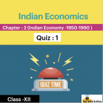 Quiz : Indian Economy 1950-1990