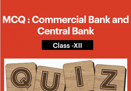 Quiz : Commercial Bank and Central Bank